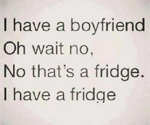 boyfriend, fridge, and food image