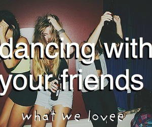 dancing, girls, and friends image