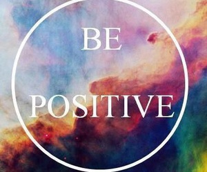 positive, quote, and be positive image