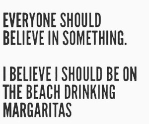 alcohol, beach, and believe image