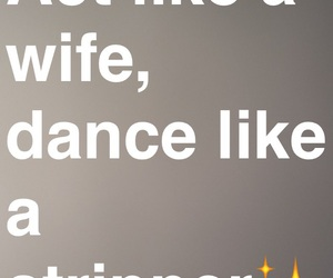 dance, quote, and wife image
