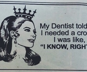 crown, Queen, and dentist image