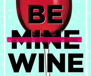 be mine, red wine, and drinks image
