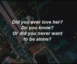 alone, love her, and why image