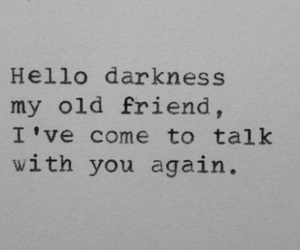 Darkness, friend, and quotes image