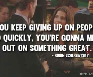 quote, himym, and robin scherbatsky image