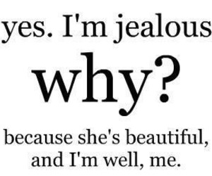 jealous, beautiful, and quotes image