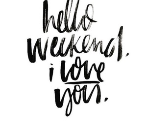 quote, hello, and weekend image