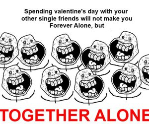 lol, valentine, and forever alone image