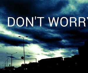 worry and don't image