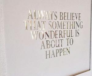 happen, wonderful, and always image