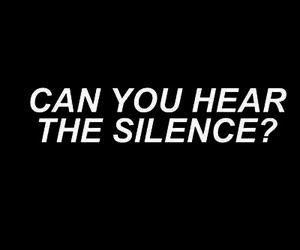 black, silence, and quote image