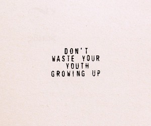 quotes, youth, and life image