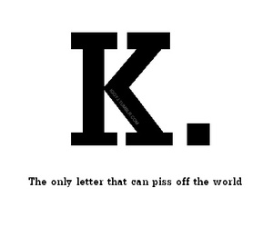 K, quote, and funny image