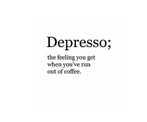 coffee, depressed, and feeling image