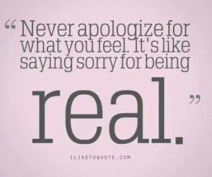 apologize, quote, and real image