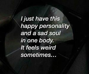 sad, happy, and weird image