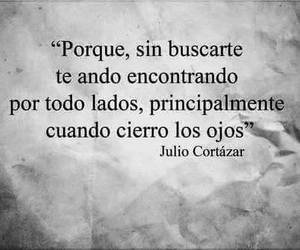 love, frases, and julio cortazar image
