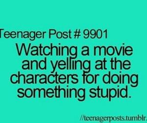 movie, teenager post, and stupid image