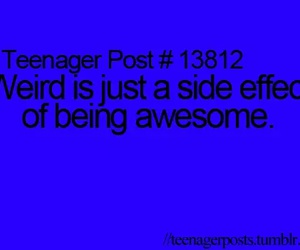 awesome, weird, and teenager post image