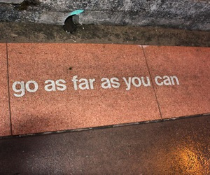 quotes, go, and far image