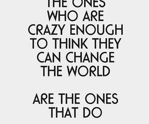 change the world, crazy, and happiness image