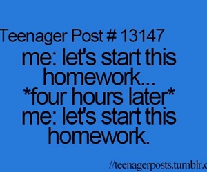 homework, teenager post, and quotes image