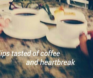 cigarrettes, coffee, and heartbreak image