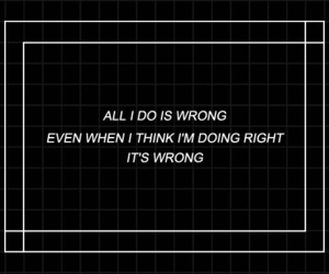 grunge, quotes, and wrong image
