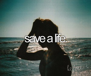 before i die, save, and life image