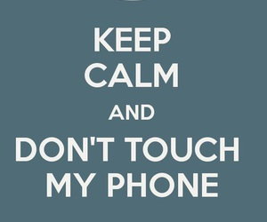keep calm, phone, and don't image
