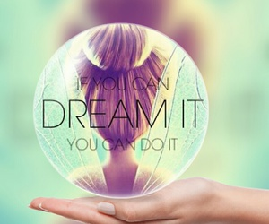 faith, you can do it, and believe in your dreams image