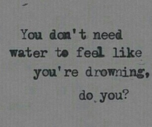 drowning, emotions, and feelings image