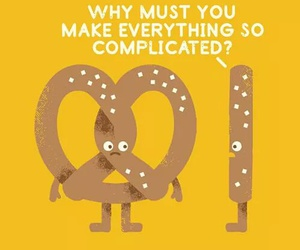 complicated, funny, and pretzel image