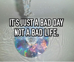 bad day, quote, and tumblr image
