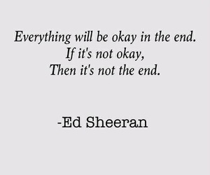ed sheeran, quotes, and end image