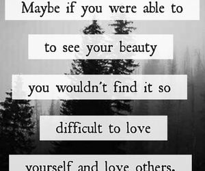 beauty, love others, and everywhere image