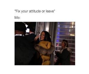 rihanna, funny, and attitude image