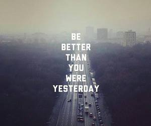 motivation, quote, and yesterday image