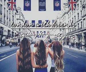 girls, london, and friends image