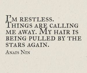 quotes, restless, and anais nin image