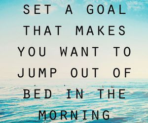 quotes, goals, and morning image