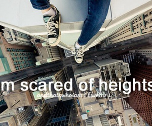 fear, heights, and and that's who i am image