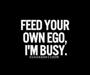 ego, quotes, and busy image