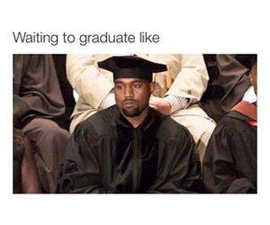 funny, kanye west, and graduate image
