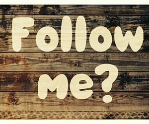 follow, follow me, and me image