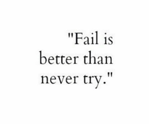 fail, quote, and try image