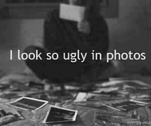 photo, ugly, and quotes image