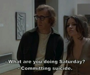 suicide, woody allen, and quotes image