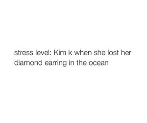 quotes, kim kardashian, and funny image